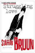 Struggling Love Staffan Bruun